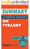 Summary of Timothy Snyder's On Tyranny: Key Takeaways & Analysis