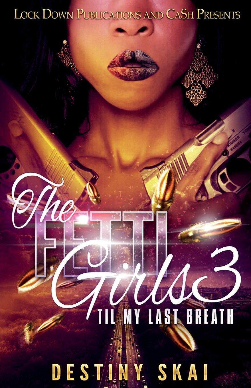 Download The Fetti Girls 3: 'til My Last Breath pdf