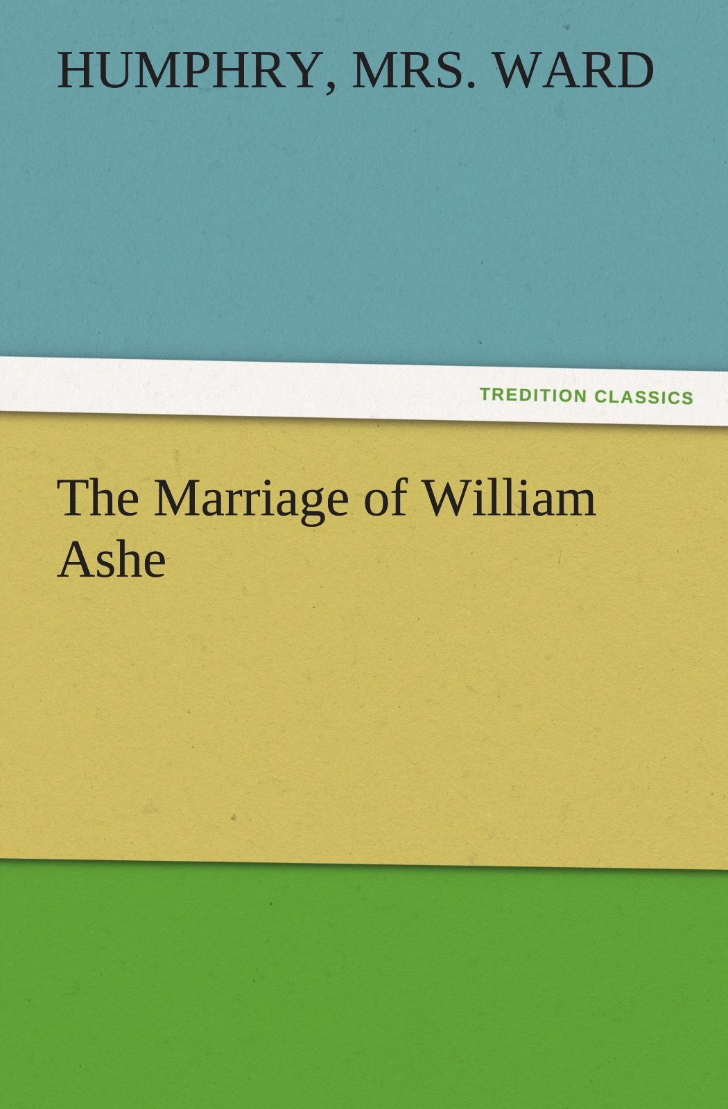 Download The Marriage of William Ashe (TREDITION CLASSICS) PDF