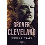 Grover Cleveland (The American Presidents Series)