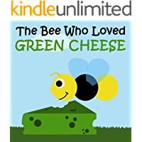 Children's Book: The Bee Who Loved Green Cheese [bedtime stories for children]
