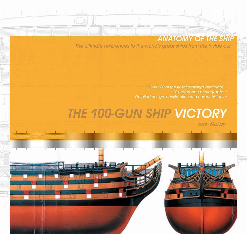 The 100 Gun Ship Victory Anatomy Of The Ship John Mckay