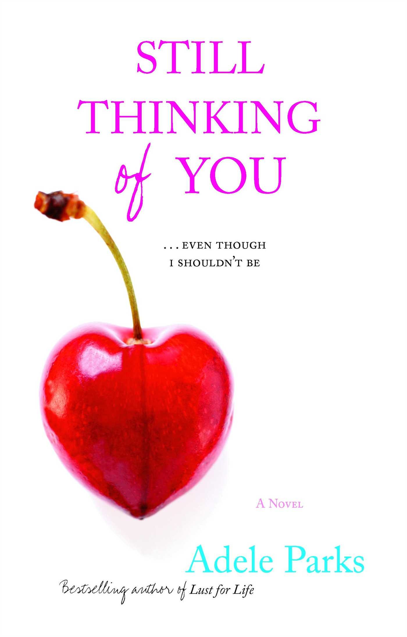 Still Thinking Of You Adele Parks 9780743496506 Amazoncom Books