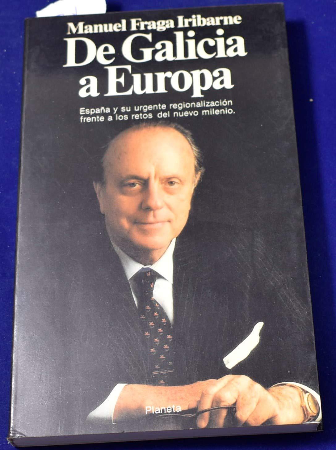 De Galicia a Europa (Documento): Amazon.es: Fraga Iribarne, Manuel ...