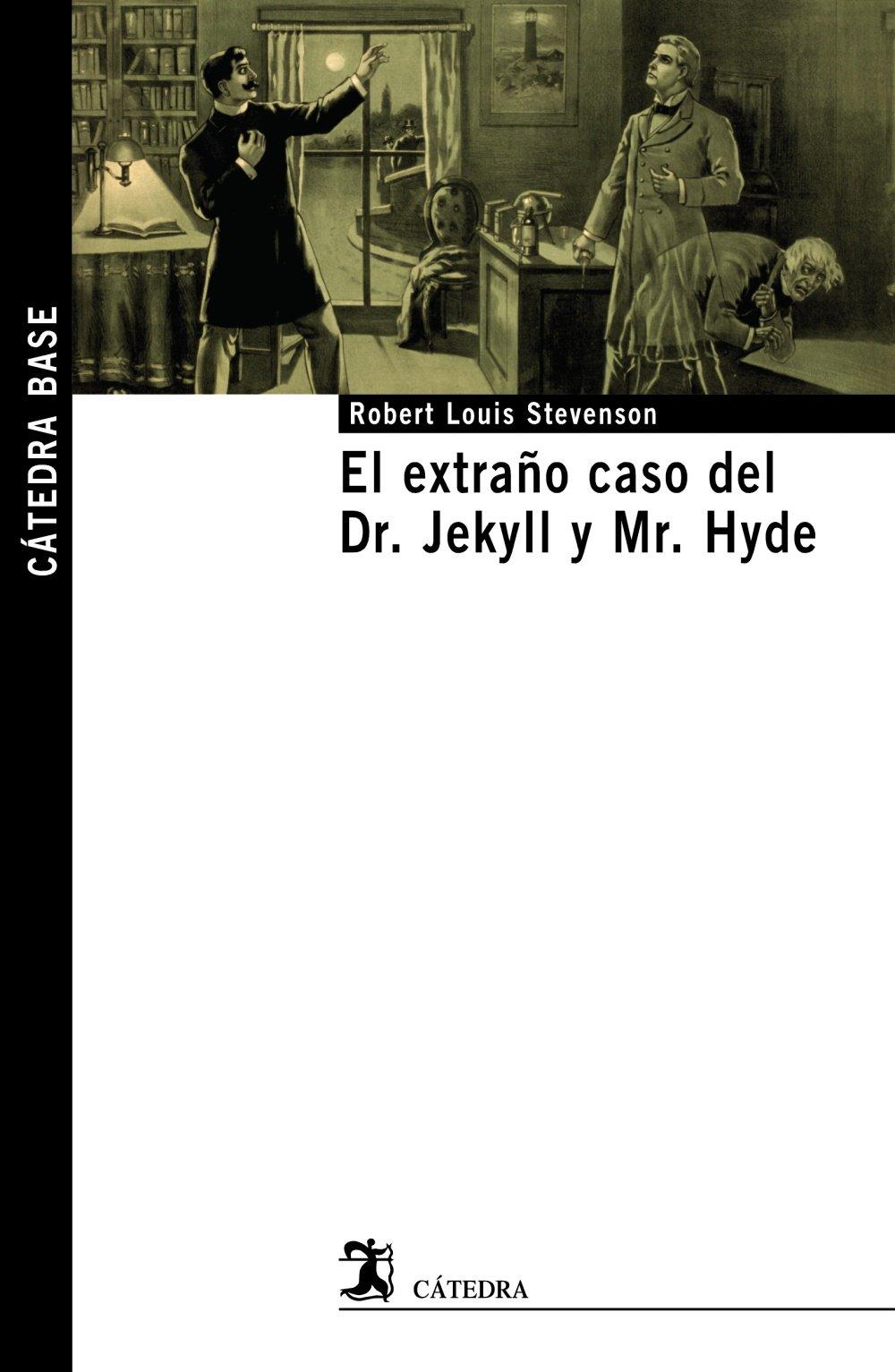 El extraño caso del Dr. Jekyll y Mr. Hyde Cátedra base: Amazon.es ...