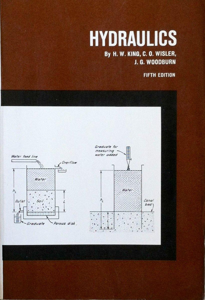 Hydraulics (5th) Fifth Edition: Amazon.co.uk: King / Wisler / Woodburn:  Books