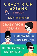 The Crazy Rich Asians Trilogy Box Set: Crazy Rich Asians; China Rich Girlfriend; Rich People Problems Kindle Edition