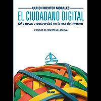 El Ciudadano digital. Fake news y posverdad en la era de internet (Océano)
