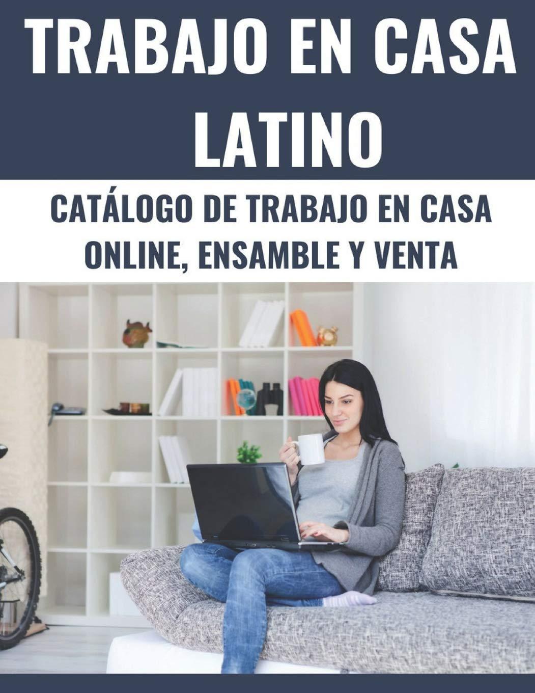Trabajo en Casa Latino: Catálogo de Trabajo en Casa Online, Ensamble y Venta (Spanish Edition) PDF ePub ebook