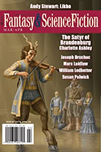The Magazine of Fantasy & Science Fiction March/April 2018 (The Magazine of Fantasy & Science Fiction Book 134)