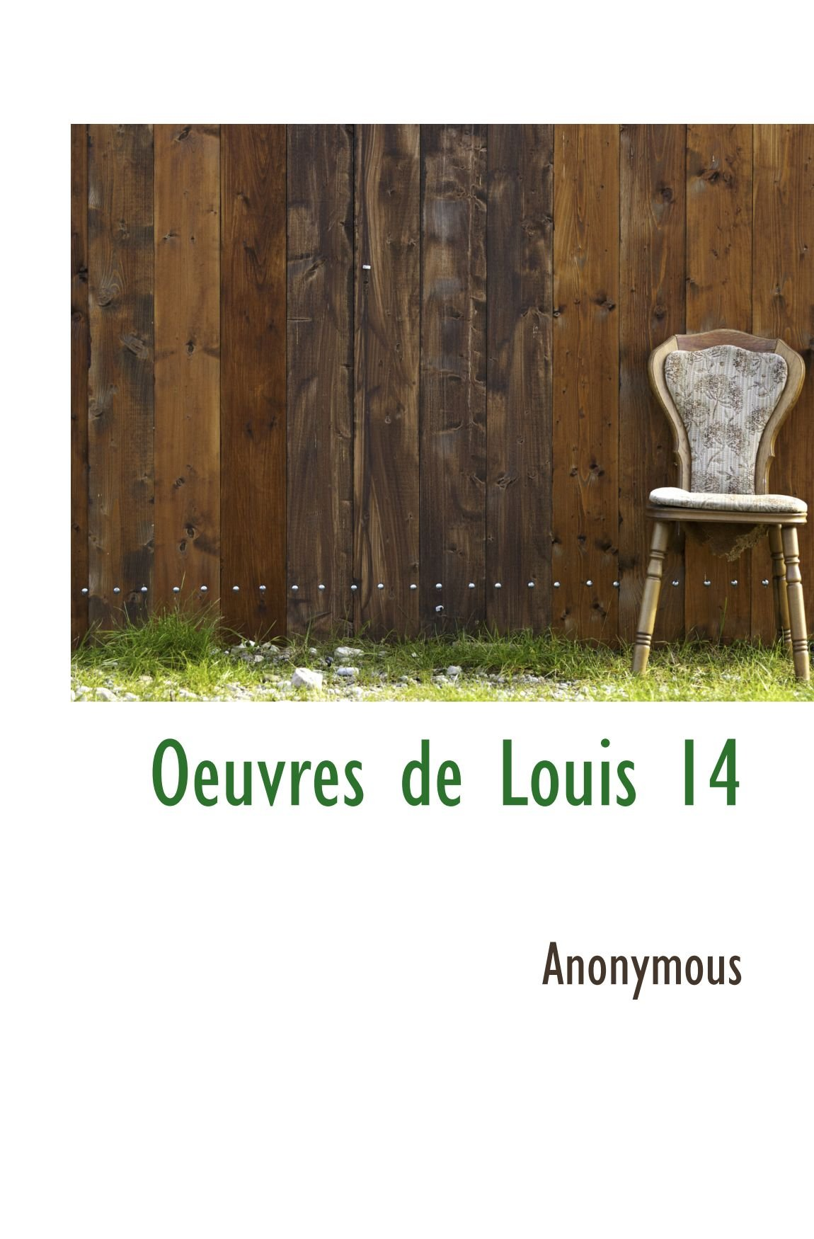 Oeuvres de Louis 14 (French Edition) pdf