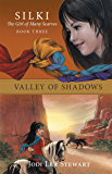 Valley of Shadows: Silki, the Girl of Many Scarves: Book Three