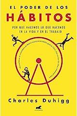 El poder de los hábitos: Por qué hacemos lo que hacemos en la vida y en el trabajo (Spanish Edition) Kindle Edition