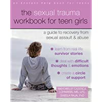 Sexual Trauma Workbook for Teen Girls: A Guide to Recovery from Sexual Assault and Abuse