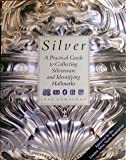 Silver: A Practical Guide to Collecting Silverware and Identifying Hallmarks (Greenwich Editions)