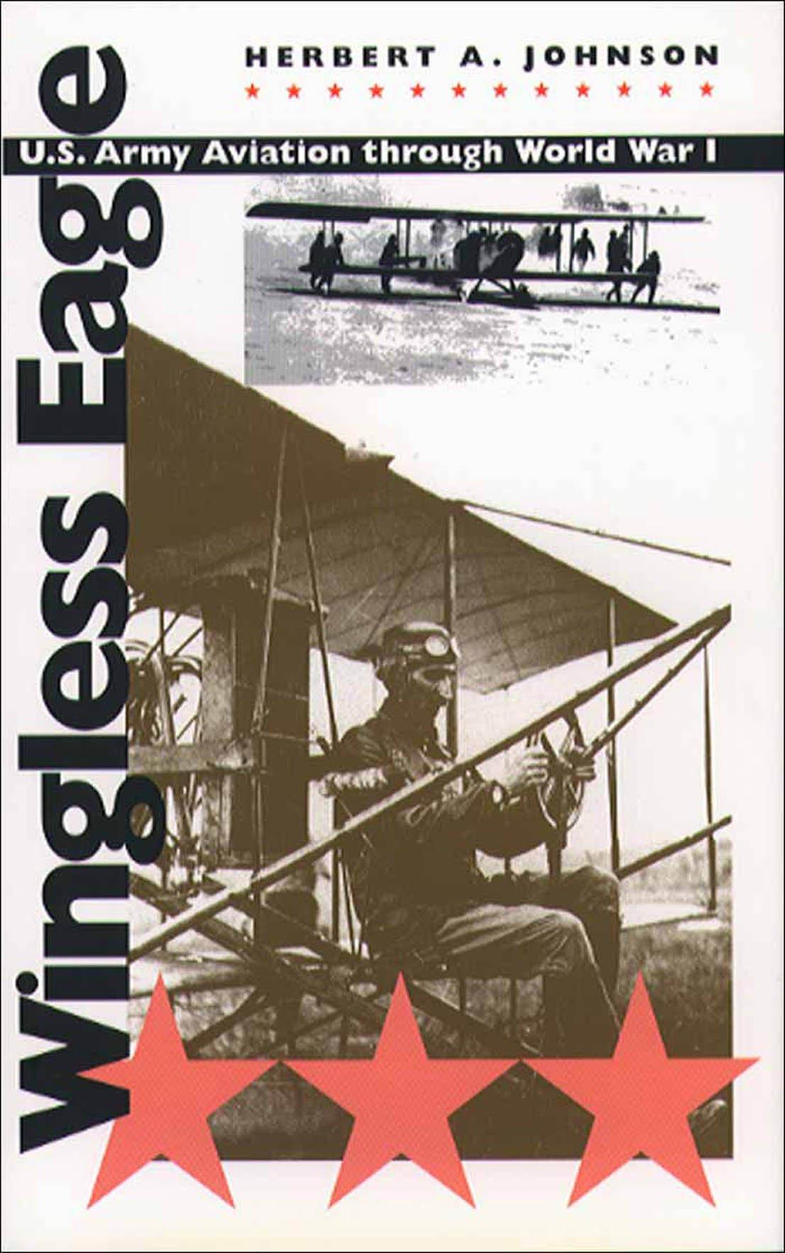 Download Wingless Eagle: U.S. Army Aviation through World War I pdf epub
