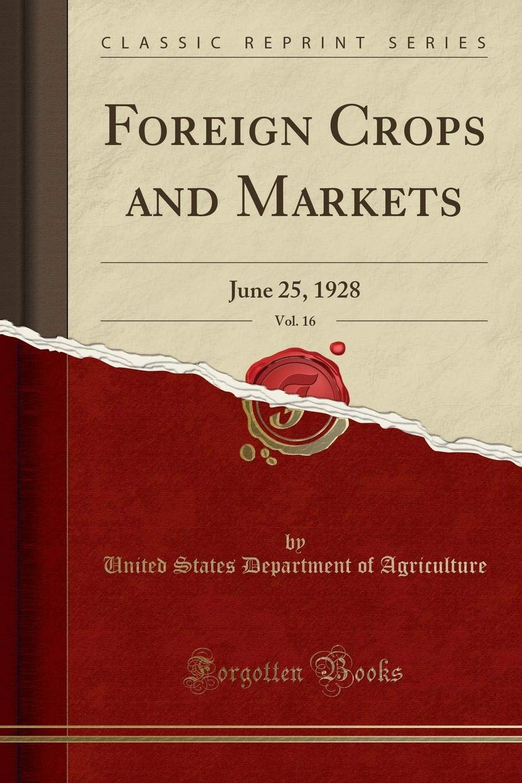 Download Foreign Crops and Markets, Vol. 16: June 25, 1928 (Classic Reprint) pdf