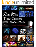 Timeless Classics: True Crime (English Edition)