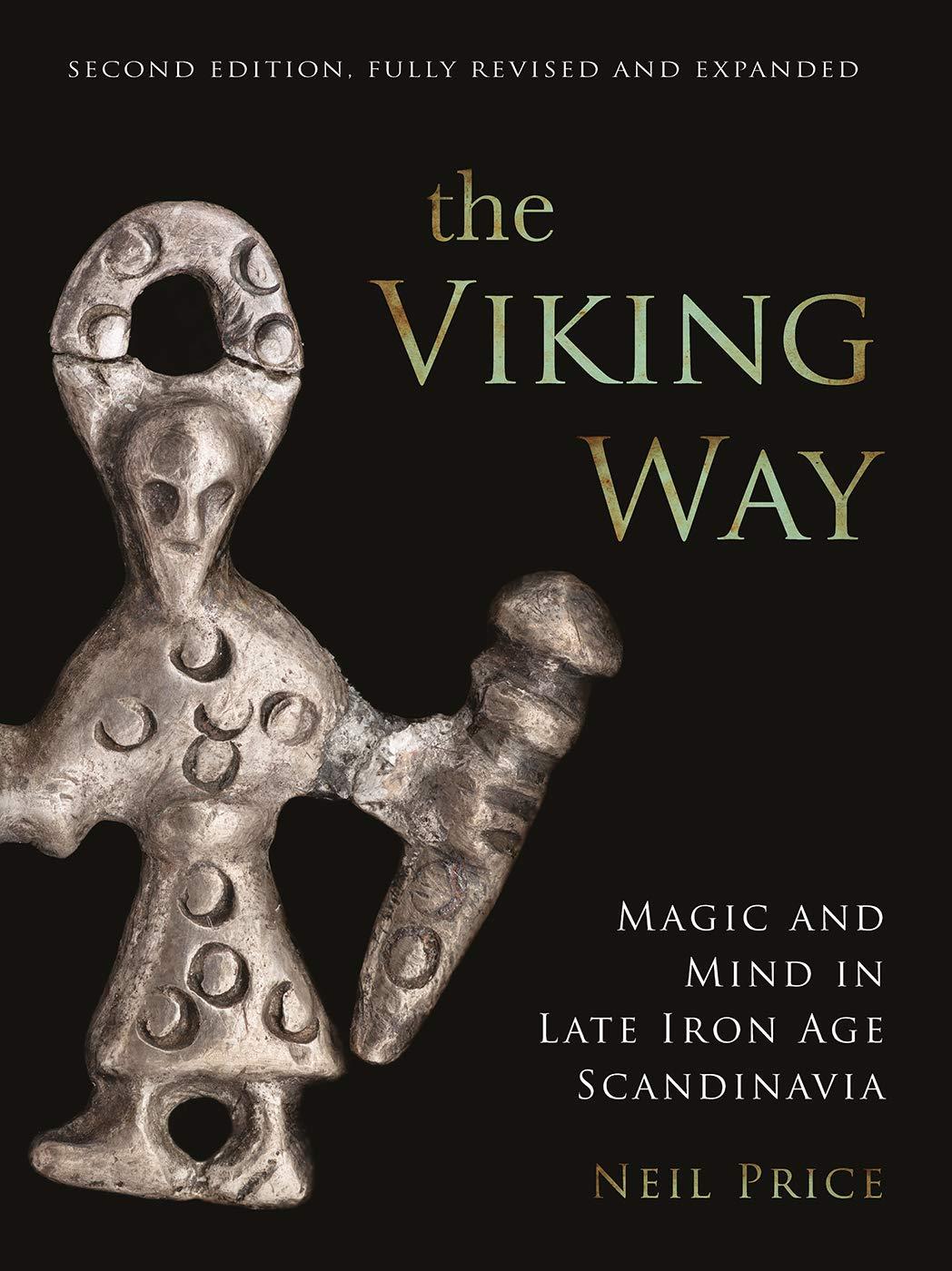 Price, N: Viking Way: Religion and War in the Later Iron Age of Scandinavia: Amazon.es: Price, Neil: Libros en idiomas extranjeros