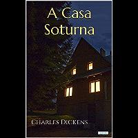 A CASA SOTURNA - Dickens