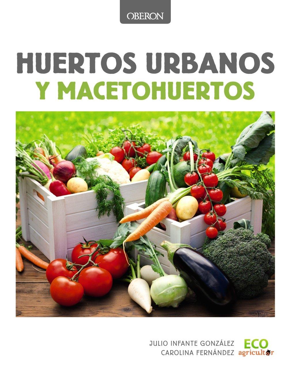 Huertos urbanos y macetohuertos (Libros Singulares): Amazon.es ...