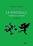 Le football, ombre et lumière