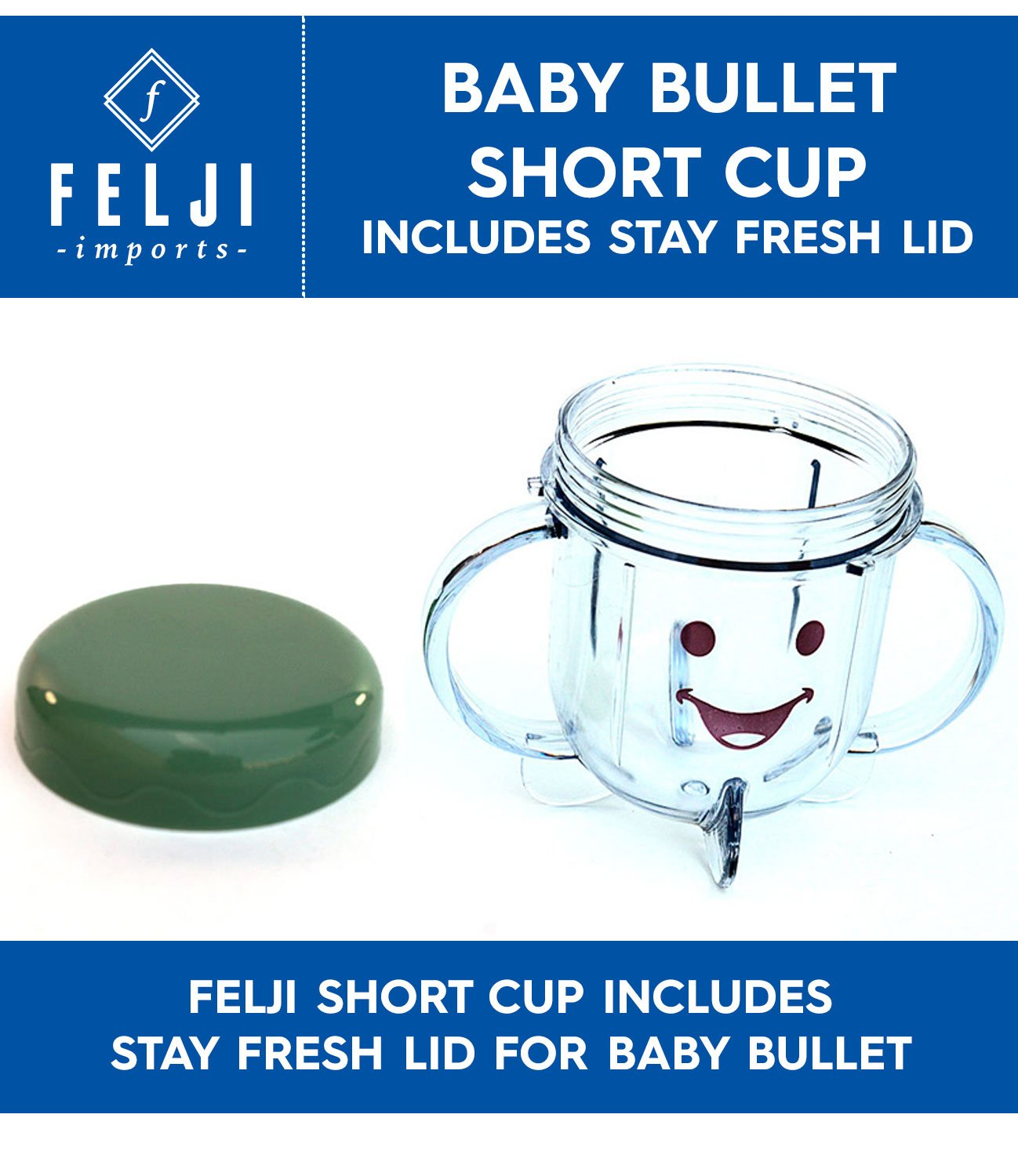 Felji Short Cup Includes Stay Fresh Lid for Baby Bullet