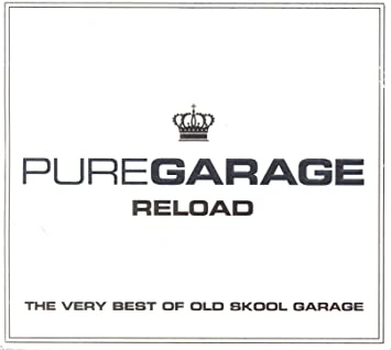 Pure Garage Reload - The Very Best of Old Skool Garage