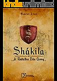 Shákila: A Batalha Pelo Trono