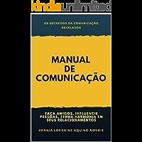 Manual de Comunicação: Faça amigos, influencie pessoas, tenha harmonia nos seus relacionamentos
