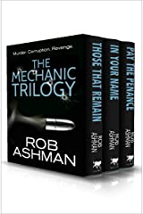 The Mechanic Trilogy: Those That Remain, In Your Name, and Pay the Penance Kindle Edition