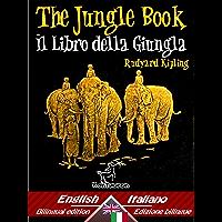The Jungle Book – Il libro della giungla: Bilingual parallel text - Bilingue con testo a fronte: English - Italian / Inglese - Italiano (Dual Language Easy Reader Vol. 44) (Italian Edition)