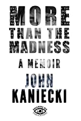 More than the Madness: A Memoir Kindle Edition