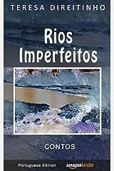 Rios Imperfeitos | Contos (Portuguese Edition - Livro em Português) Kindle Edition