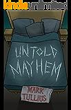 Untold Mayhem: An Assortment of Violence
