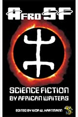 AfroSF: Science Fiction by African Writers Kindle Edition