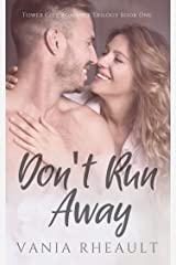Don't Run Away (Tower City Romance Trilogy Book 1) Kindle Edition