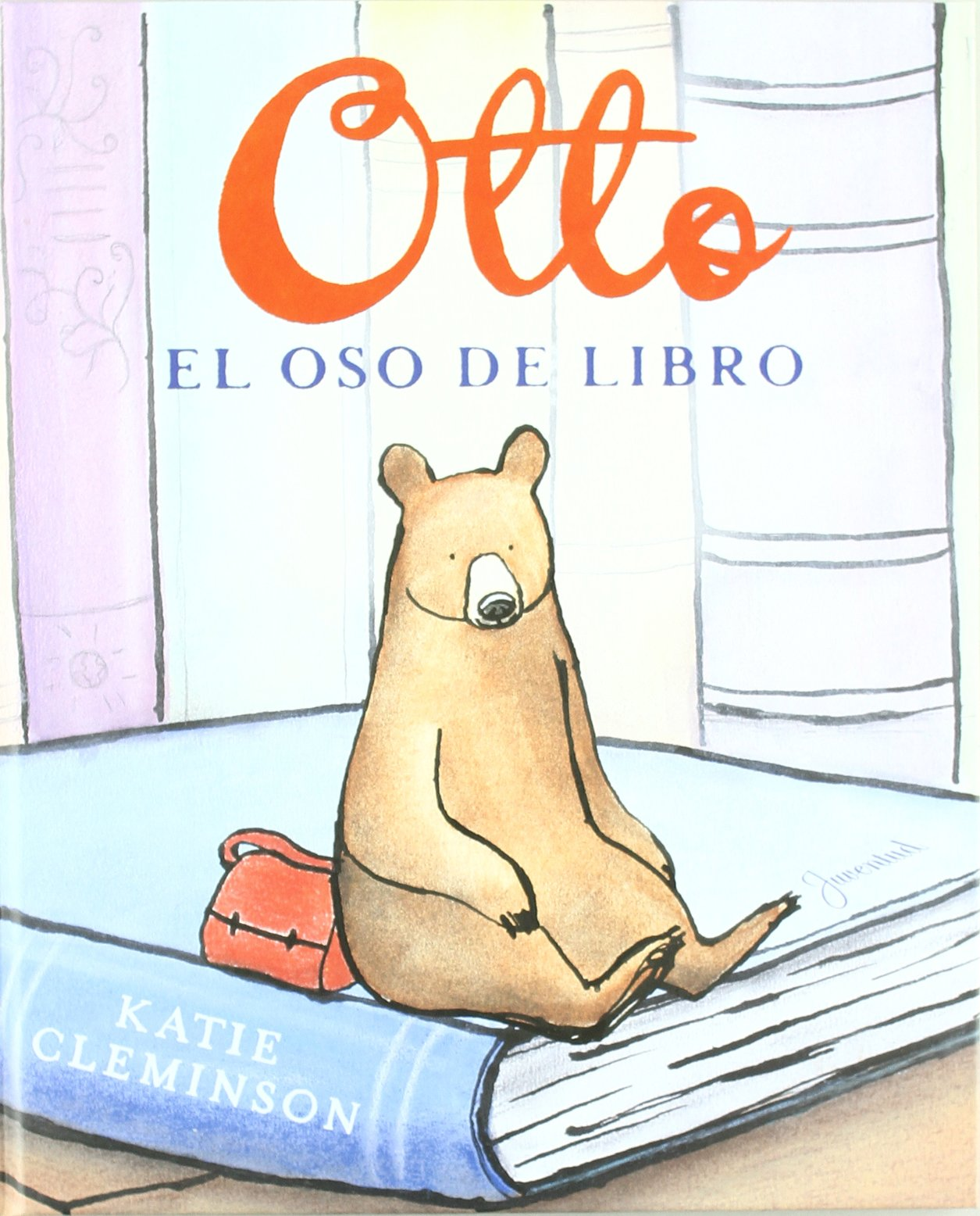 Otto, el oso del libro / Otto the Book Bear (Spanish Edition) by Juventud