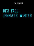 Der Fall: Jennifer Winter