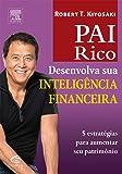 Desenvolva Sua Inteligência Financeira - Coleção Pai Rico