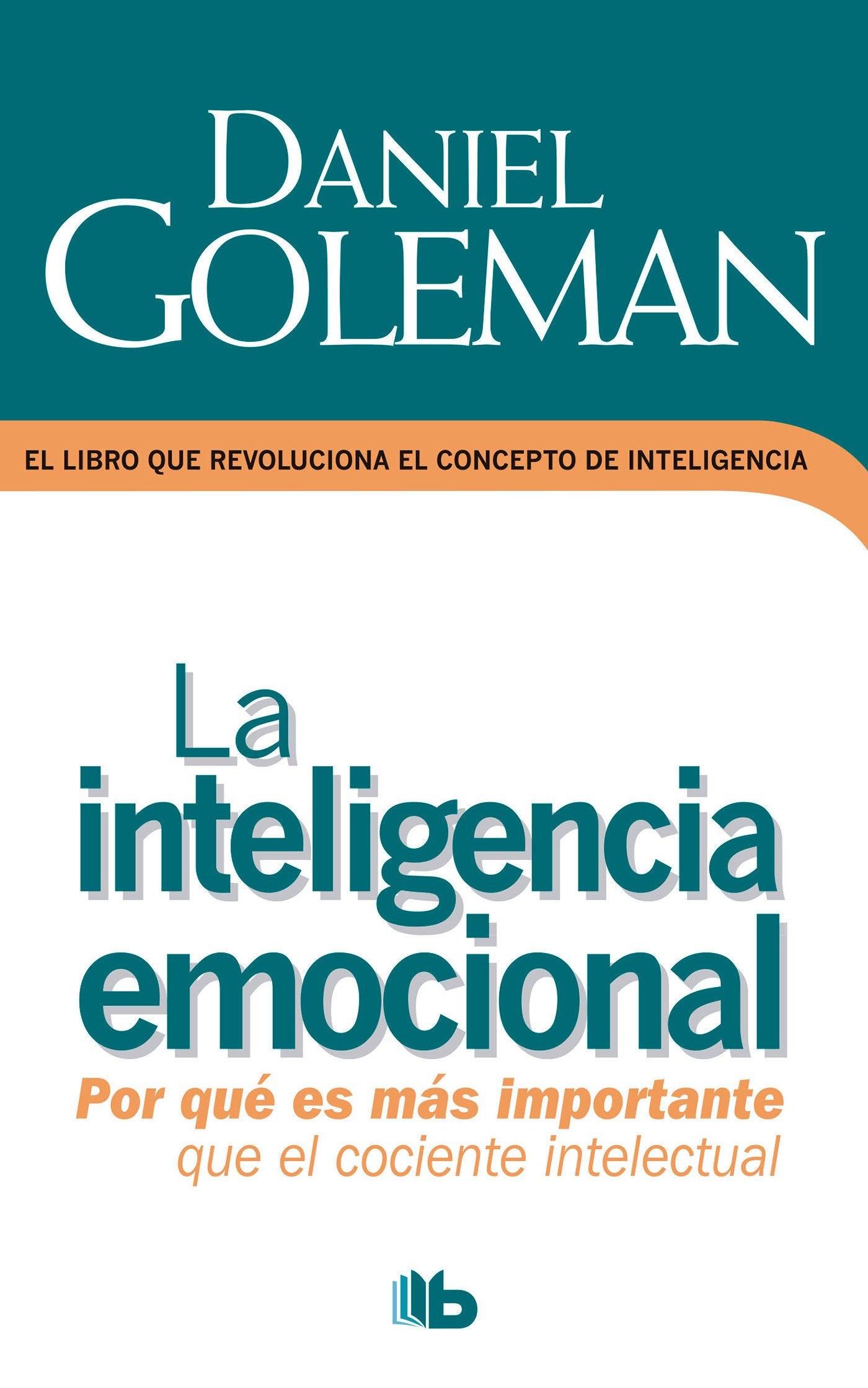 La Inteligencia Emocional Emotional Intelligence Spanish Edition Goleman Daniel 9786074803211 Books