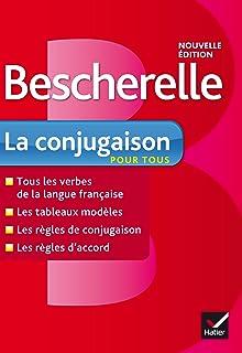 Bescherelle: La Conjugaison Pour Tous (Bescherelle Francais) (French Edition)