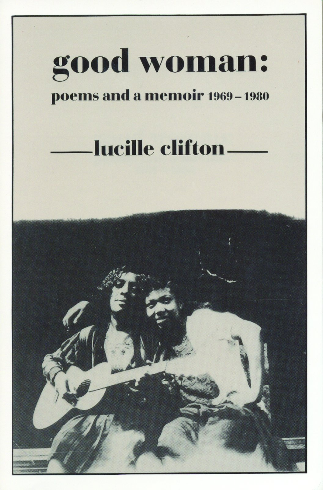 Amazon: Good Woman: Poems And A Memoir 19691980 (american Poets  Continuum) (9780918526595): Lucille Clifton: Books