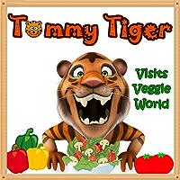 Books for Kids: Tommy Tiger Visits Veggie World:  Illustration Book (Ages 3-8),Short Stories for Kids, Kids Books, Bedtime Stories For Kids, Children Books, Early Readers