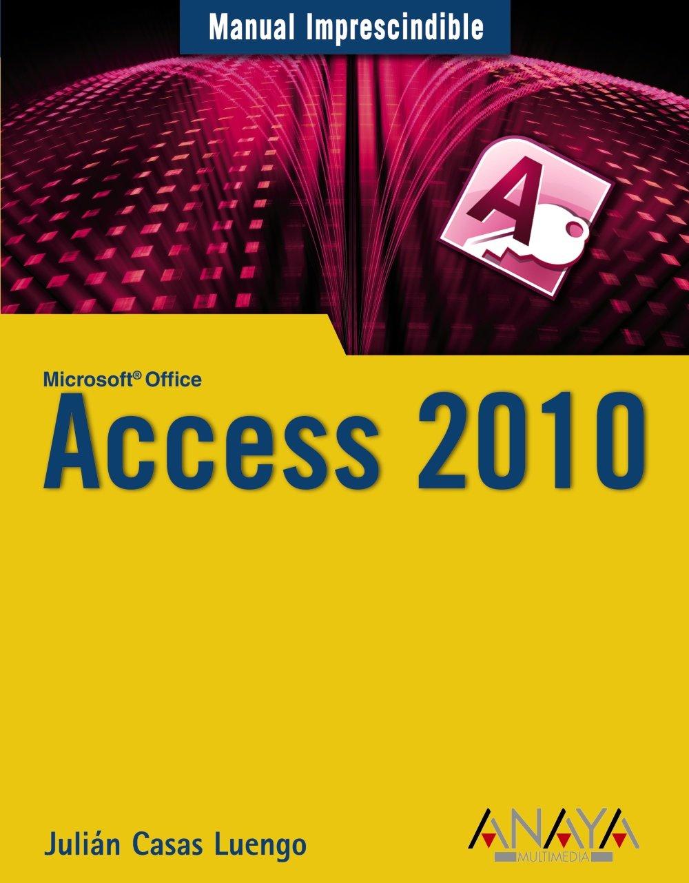 Access 2010 (Manuales Imprescindibles) Tapa blanda – 27 sep 2010 Julián Casas ANAYA MULTIMEDIA 8441527814 General