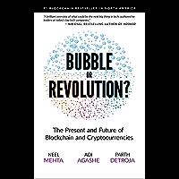 Blockchain Bubble or Revolution: The Future of Bitcoin, Blockchains, and Cryptocurrencies (English Edition)