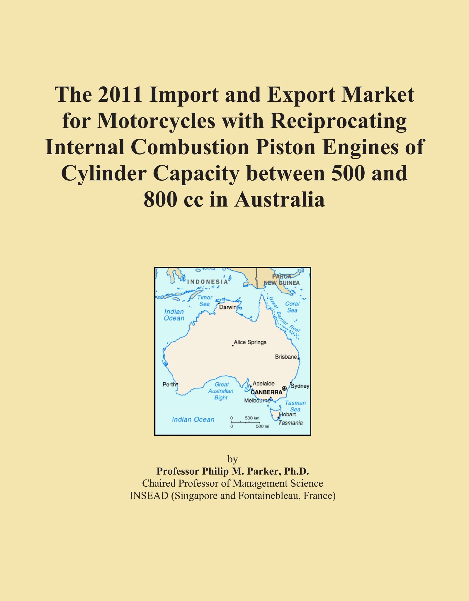 The 2011 Import and Export Market for Motorcycles with Reciprocating Internal Combustion Piston Engines of Cylinder Capacity between 500 and 800 cc in Australia ebook
