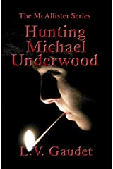Hunting Michael Underwood (The McAllister Series Book 3) Kindle Edition
