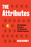 The Attributes: 25 Hidden Drivers of Optimal Performance