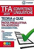 TFA. Competenze linguistiche. Teoria e quiz per la preparazione alla prova preselettiva. TFA sostegno. Con software di simulazione